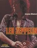 Alain Dister et Benoît Feller - Led Zeppelin, une illustration du Heavy Metal - Suivi d'une étude discographique par Benoît Feller.