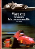 Alain Dister - Vivre vite - Chroniques de la course automobile.