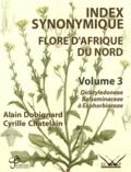 Alain Dobignard et Cyrille Chatelain - Index synonymique de la flore d'Afrique du Nord - Volume 3, Dicotyledoneae : Balsaminaceae - Euphorbiaceae.