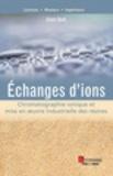 Alain Dodi - Echanges d'ions - Chromatographie ionique et mise en oeuvre industrielle des résines.