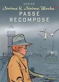 Alain Dodier et  Cerise - Jérôme K. Jérôme Bloche Tome 4 : Passé recomposé.