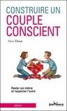 Alain Dorat - Construire un couple conscient - Rester soi-même et respecter l'autre.