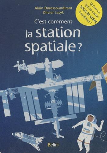 Alain Doressoundiram et Olivier Latyk - C'est comment la station spatiale ?.