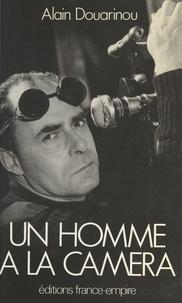 Alain Douarinou et Henri Alekan - Un homme à la caméra.