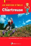 Alain Doucé - Les sentiers d'Emilie en Chartreuse - 25 promenades pour tous.