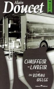 Alain Doucet - Chauffeur-livreur.