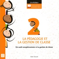 Alain Doucet - La pédagogie et la gestion de classe - Un outil complémentaire à la gestion de classe.