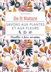Alain Dougnac - Savons aux plantes et aux fleurs.