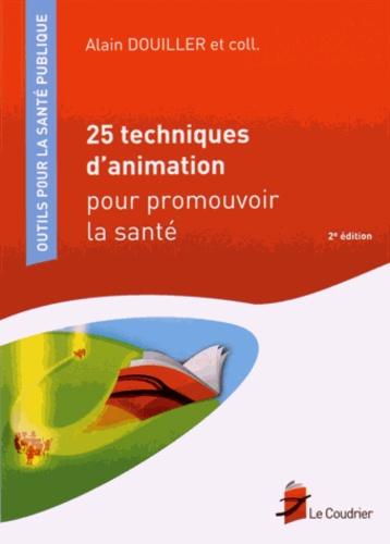 25 techniques d'animation pour promouvoir la santé 2e édition