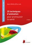 Alain Douiller - 25 techniques d'animation pour promouvoir la santé.