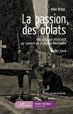 Alain Drèze - La passion des oblats - Des religieux résistants au couvent de La Brosse-Montceaux - Juillet 1944.