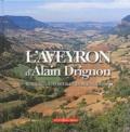 Alain Drignon - L'Aveyron d'Alain Drignon - Rouergue, d'hier et d'aujourd'hui.