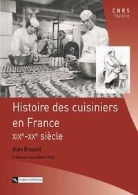 Alain Drouard - Histoire des cuisiniers en France XIXe-XXe siècle.