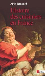 Alain Drouard - Histoire des cuisiniers en France - XIXe-XXe siècle.