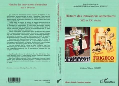 Alain Drouard et Jean-Pierre Williot - Histoire des innovations alimentaires - XIXe et XXe siècles.