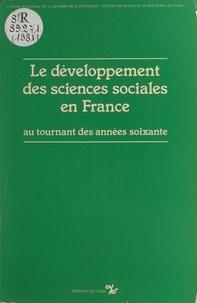 Alain Drouard - Le développement des sciences sociales en France au tournant des années soixante - Table ronde, 8-9 janvier 1981.