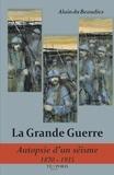Alain Du Beaudiez - La Grande Guerre - Autopsie d'un séisme (1870-1935).