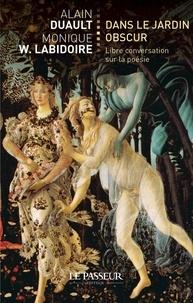 Alain Duault et Monique w. Labidoire - Dans le jardin obscur.