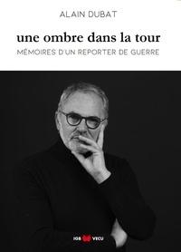 Alain Dubat - Une ombre dans la tour.