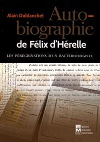 Alain Dublanchet - Autobriographie de Félix d'Hérelle (1873-1949).