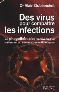 Des virus pour combattre les infections - La phagothérapie : renouveau dun traitement au secours des antibiotiques.pdf