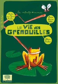 Alain Dubois et Annemarie Ohler - La vie des grenouilles.