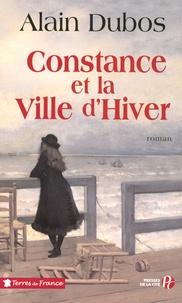 Alain Dubos - Constance et la ville d'hiver.