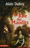 Alain Dubos - La Baie des Maudits.