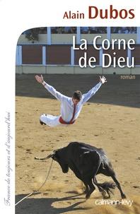 Alain Dubos - La Corne de Dieu.