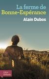 Alain Dubos - La ferme de bonne-espérance.