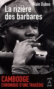 Alain Dubos - La rizière des barbares.