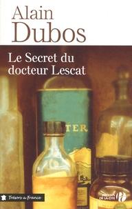 Alain Dubos - Le secret du docteur Lescat.