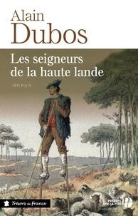 Alain Dubos - Les seigneurs de la haute lande.