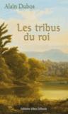 Alain Dubos - Les tribus du roi.