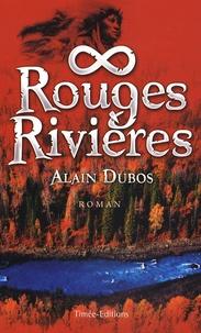 Alain Dubos - Rouges Rivières.