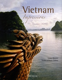 Alain Dubos et Louis Monier - Vietnam - Impressions.