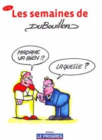 Alain Dubouillon - Les semaines de Dubouillon - N° 21.