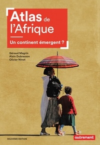 Alain Dubresson et Géraud Magrin - Atlas de l'Afrique - Un continent émergent ?.