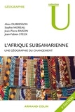 Alain Dubresson et Sophie Moreau - L'Afrique subsaharienne - Une géographie du changement.