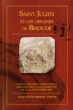 Alain Dubreucq et Christian Lauranson-Rosaz - Saint Julien et les origines de Brioude - Actes du colloque de Brioude, 22-25 septembre 2004.