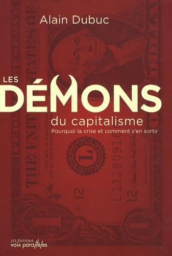 Alain Dubuc - Les démons du capitalisme.