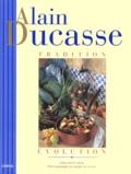 Alain Ducasse et Linda Dannenberg - Alain Ducasse - Tradition, Evolution.