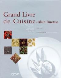 Alain Ducasse et Jean-François Piège - Grand Livre de Cuisine d'Alain Ducasse.