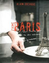 Alain Ducasse et Frédérick-E Grasser Hermé - J'aime Paris.