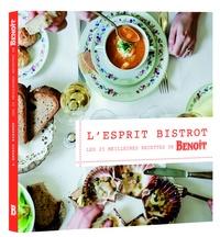 Alain Ducasse et Eric Azoug - L'esprit bistrot - Les meilleures recettes de Benoît.