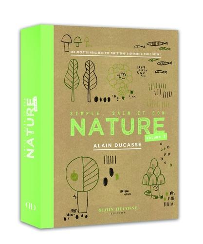 Nature. Simple, sain et bon. Tome 2