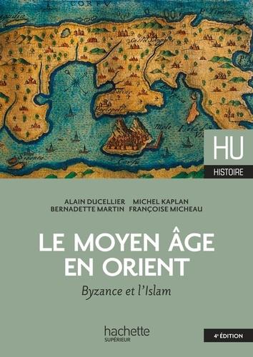 Alain Ducellier et Michel Kaplan - Le Moyen Âge en Orient.