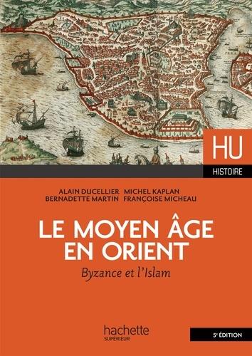Alain Ducellier et Michel Kaplan - Le Moyen Age en Orient - Byzance et l'Islam.