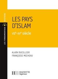 Alain Ducellier et Françoise Micheau - Les Pays d'Islam VIIe-XVe siècle - N°139.