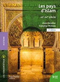 Alain Ducellier et Françoise Micheau - Les pays d'Islam - VIIe-XVe siècle.